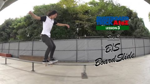 LESSON 3 - B/S BOARDSLIDE〔バックサイド・ボードスライド〕 - SKATEBOARDING PLUS