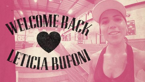 Leticia Bufoni - Welcome Back | The Berrics