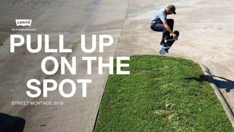 Levi's | Pull Up On The Spot - Street Montage 2018 | The Berrics