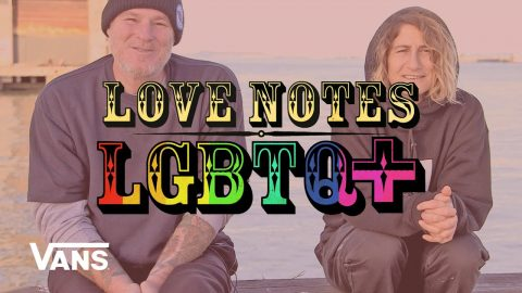 LGBTQ+ Love Note: A Conversation With Elissa Steamer | Jeff Grosso's Loveletters to Skateboarding | Vans