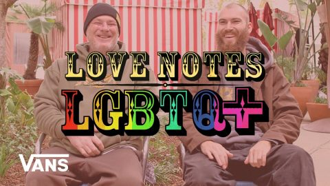 LGBTQ+ Love Note: A Conversation With ChandlerBurton | Jeff Grosso's Loveletters to Skateboarding | Vans