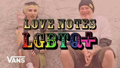 LGBTQ+ Love Note: A Conversation With Cher Strauberry | Jeff Grosso's Loveletters to Skateboarding | Vans