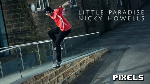 Little Paradise Video - Nicky Howells' Part - Vimeo / Pixels's videos