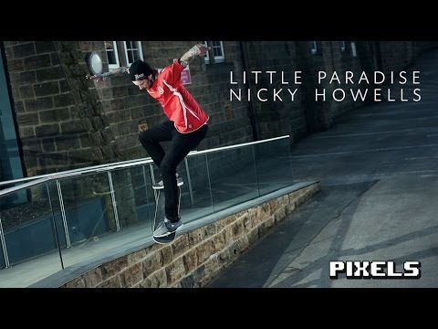 Little Paradise Video - Nicky Howells' Part - Pixels