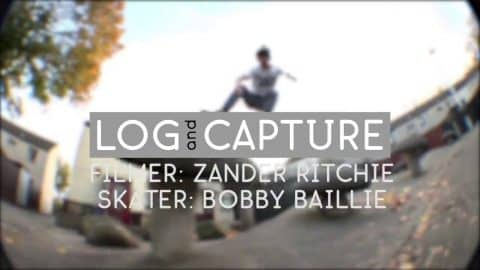 Log & Capture: Zander Ritchie - Bobby Baillie - Sidewalk Mag
