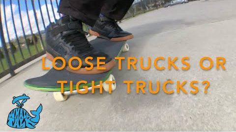 Loose trucks or Tight Trucks? - Whale Talk | NHS Fun Factory