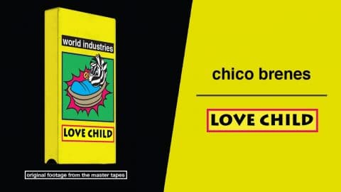 Love Child - Chico Brenes Part - Dwindle Distribution