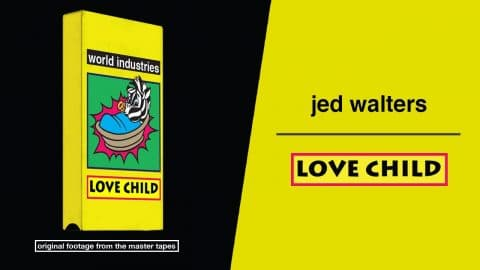 Love Child - Jed Walters Part - Dwindle Distribution