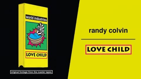 Love Child - Randy Colvin Part - Dwindle Distribution