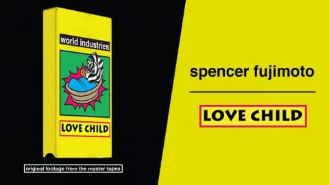 Love Child - Spencer Fujimoto Part - Dwindle Distribution