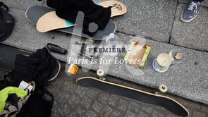 Love skateboards / Paris Is For Lovers / Premiere - Live skateboard media