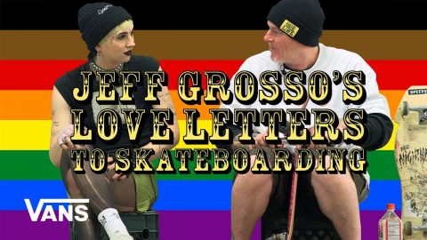 Loveletter To LGBTQ+ | Jeff Grosso's Loveletters to Skateboarding | VANS | Vans