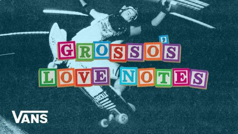 Loveletters Season 10: Black Label Love Note | Jeff Grosso's Loveletters to Skateboarding | VANS | Vans