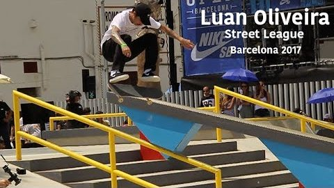 Luan Oliveira - Street League - Barcelona 2017 - Brizen Videos