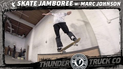 Marc Johnson Jamboree - Thunder Trucks