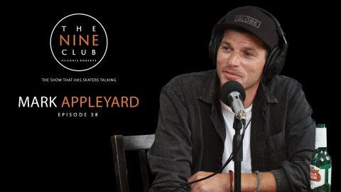 Mark Appleyard | The Nine Club With Chris Roberts - Episode 58 - The Nine Club - The show that has skaters talking
