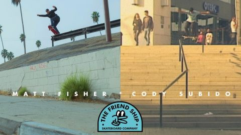 Matt Fisher & Cody Subido - The Friend Ship - The Berrics