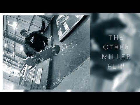 Matt Miller - The Other Miller Flip - The Berrics