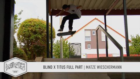 Matze Wieschermann | Titus x Blind Full Part | Titus