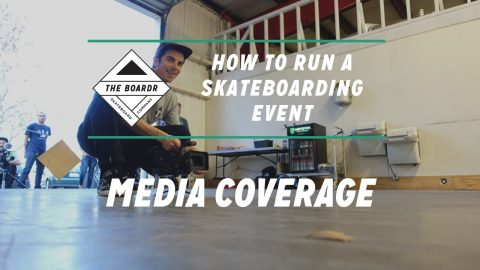 Media Coverage: How to Run a Skateboarding Event | TheBoardr