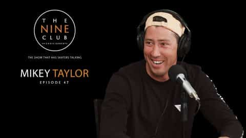 Mikey Taylor | The Nine Club With Chris Roberts - Episode 47 - The Nine Club