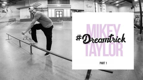 Mikey Taylor's #DreamTrick | Part 1 - The Berrics