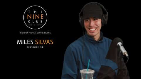 Miles Silvas | The Nine Club With Chris Roberts - Episode 38 - The Nine Club