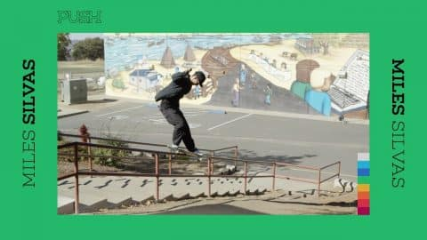 Miles Silvas - The PUSH Part - The Berrics