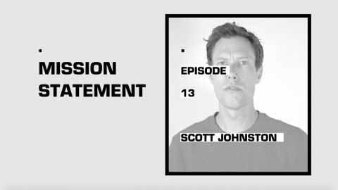 Mission Statement Episode 13: Scott Johnston | Skate Newswire