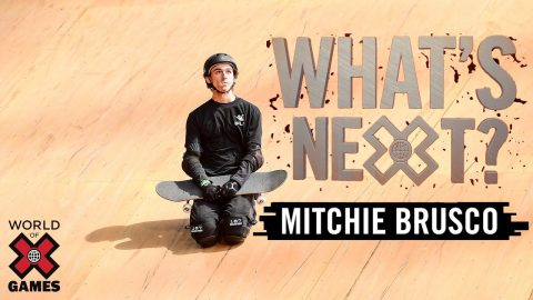 MITCHIE BRUSCO: What's Next? | X Games | X Games