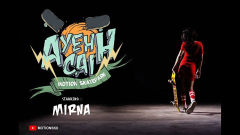 "Motion Skatepark Presents ""AYEH CAI"" Episode 1 "" Mirna"" 