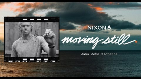 Moving Still: The Moments In-between Being John John Florence - Nixon Europe