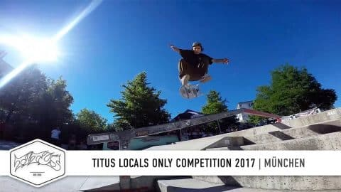 München - Titus Locals Only Competition | Skateboard Contest - Titus
