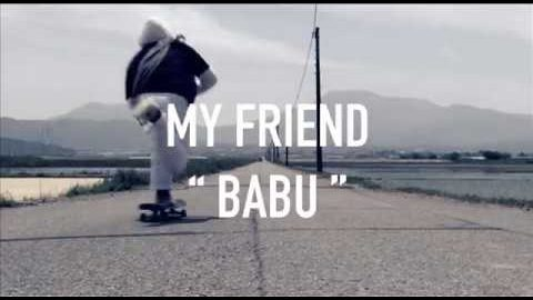"MY FRIEND ""BABU"" Trailer / Far East Skate Network 