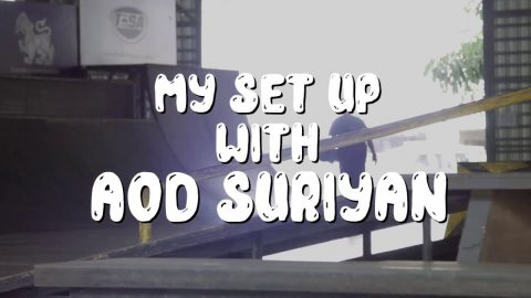 My Set Up with Aod Suriyan 2018 | preduce skateboards