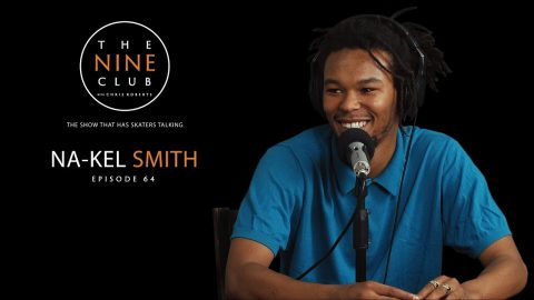 Na-Kel Smith | The Nine Club With Chris Roberts - Episode 64 - The Nine Club