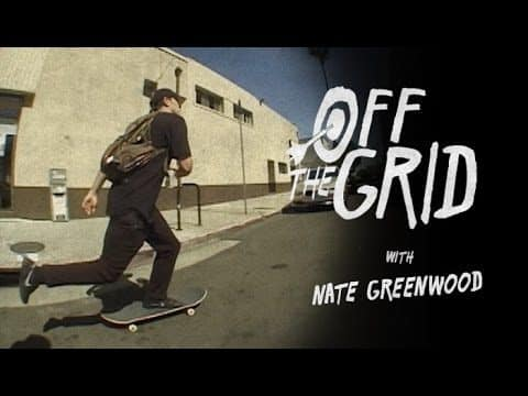 Nate Greenwood - Off The Grid - The Berrics