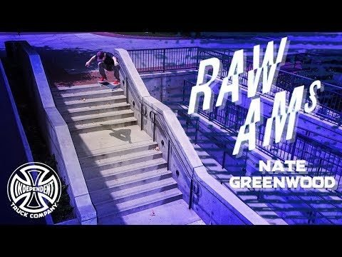 Nate Greenwood's RAW AMs Part: Independent Trucks - Independent Trucks