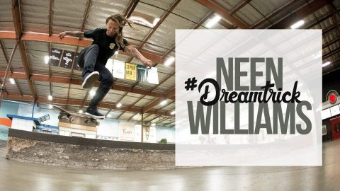 Neen Williams' #DreamTrick | The Berrics