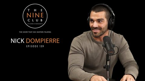 Nick Dompierre | The Nine Club With Chris Roberts - Episode 139 | The Nine Club