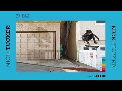 Nick Tucker | The PUSH Part - The Berrics