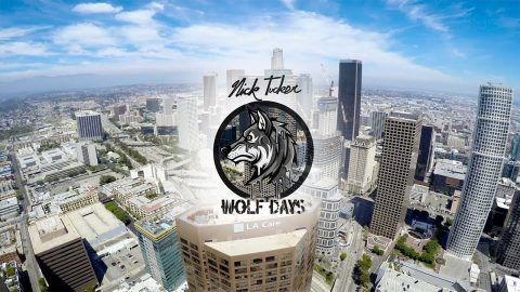 Nick Tucker - Wolf Days Ep.7 (Days in LA) | NICKTUCKER