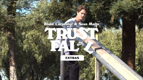 Nike SB | Blake Carpenter and Sean Malto | Trust Fall Extras | nikeskateboarding