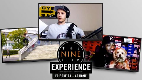 "Nine Club EXPERIENCE #93 (At Home Edition) - Tony Hawk On Vans, Volcom's ""Born to Blew"", Eric Koston 