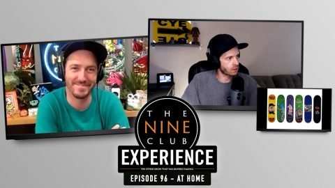 Nine Club EXPERIENCE #96 (At Home) - X-Games Real Street, Blondey, J.B. Gillet | The Nine Club
