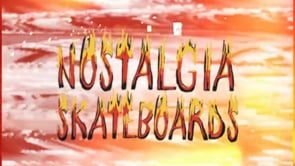 | Nostalgia Skateboards