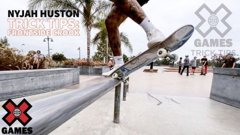 NYJAH HUSTON: Frontside Crook Trick Tips | World of X Games | X Games