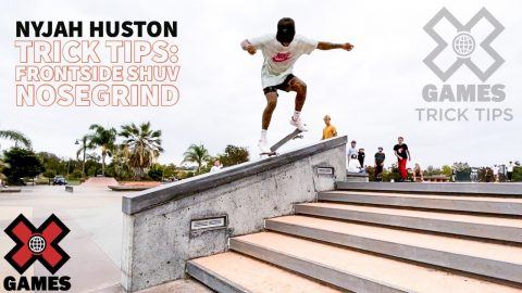 NYJAH HUSTON: Frontside Shuv Nosegrind Trick Tips | World of X Games | X Games