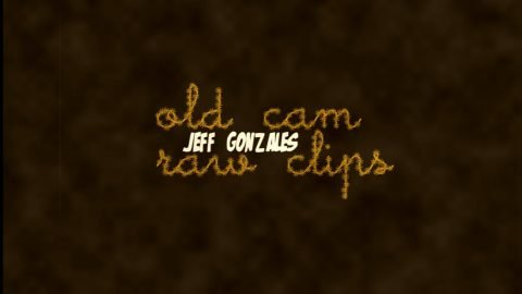 Old Cam Raw Clips Jeff Gonzales - VJ Chua