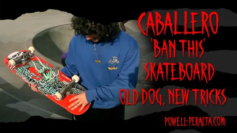 'Old Dog, New Tricks' - Caballero 'Ban This' Skateboard | Powell Peralta